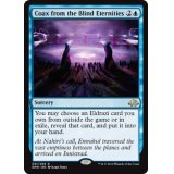 Coax from the Blind Eternities [EMN]
